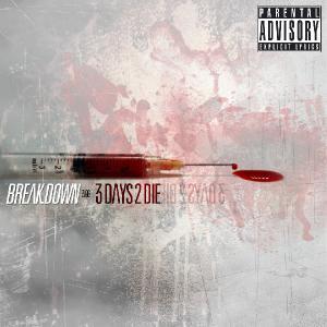 Break.Down - 3 Days 2 Die [Single] (2013)